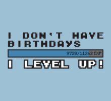 I don't have birthdays, I lvl up! Kids Clothes