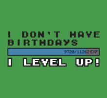 I don't have birthdays, I lvl up! Kids Tee