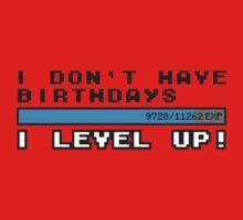 I don't have birthdays, I lvl up! Baby Tee