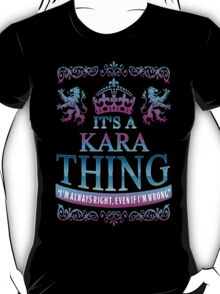 It's a KARA Thing T-Shirt
