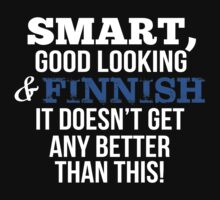 Smart Good Looking Finnish T-shirt by musthavetshirts