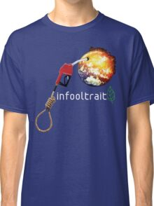 Fuel the Fire Classic T-Shirt
