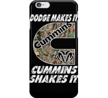 Dodge Makes It Cummins Shakes It  iPhone Case/Skin