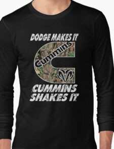 Dodge Makes It Cummins Shakes It  Long Sleeve T-Shirt