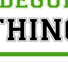 It's a HILDEGUNDE thing, you wouldn't understand !! Sticker