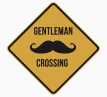 Gentleman Moustache Crossing caution sign. by 2monthsoff