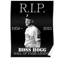 RIP Boss Hogg shirt Poster