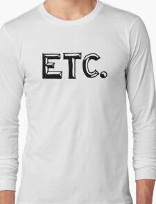 ETC. Long Sleeve T-Shirt