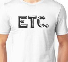 ETC. Unisex T-Shirt