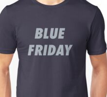 Blue Friday  Unisex T-Shirt