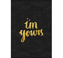 I'm yours Photographic Print