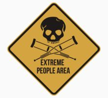 Extreme people area. Caution sign. One Piece - Short Sleeve
