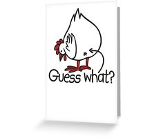 Guess what..? Chicken butt! Greeting Card