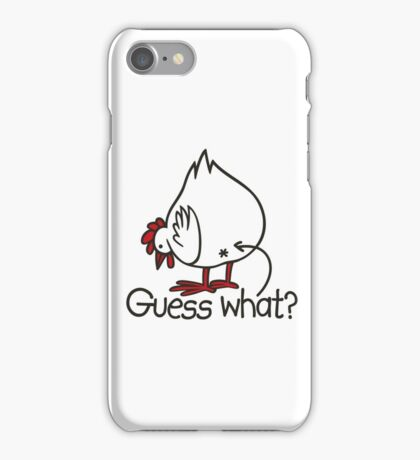 Guess what..? Chicken butt! iPhone Case/Skin