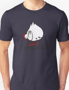 Guess what..? Chicken butt! Unisex T-Shirt