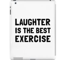 Laughter Best Exercise iPad Case/Skin