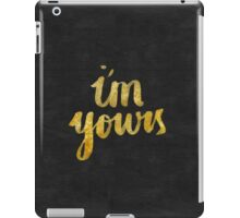 I'm yours iPad Case/Skin