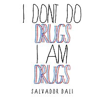 Type Quote #2 - I dont do drugs i am drugs - Salvatore Dali by pixelpraani