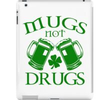 Mugs Not Drugs  iPad Case/Skin