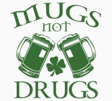 Mugs Not Drugs  T-Shirt