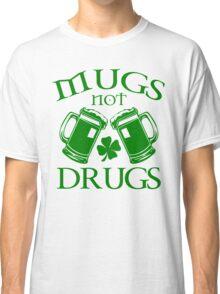 Mugs Not Drugs  Classic T-Shirt