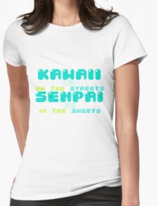 ♡ KAWAII on the streets, SENPAI in the sheets ♡ (2) Womens Fitted T-Shirt