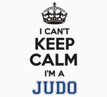 I cant keep calm Im a JUDO by icant