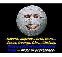 The Moon, The Mighty Boosh, Quote Photographic Print