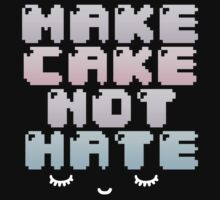 make cake ☆ not hate by icecreamonster