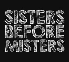 Funny 'Sisters Before Misters' T-Shirt and Gift Ideas by Albany Retro