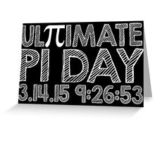 Ultimate Pi Day Chalk Style 2015 Greeting Card