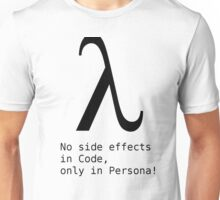 No Side Effects in Code, only in Persona! Unisex T-Shirt