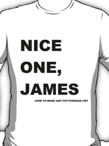 Nice one. James! T-Shirt