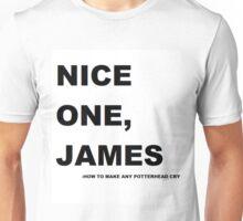 Nice one. James! Unisex T-Shirt