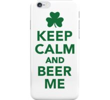 Keep calm and beer me iPhone Case/Skin
