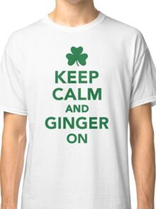 Keep calm and ginger on Classic T-Shirt