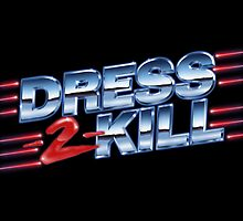 Dress-2-Kill Logo with Lazers  by dress-2-kill