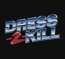 Dress-2-Kill Logo with NO Lazers T-Shirt