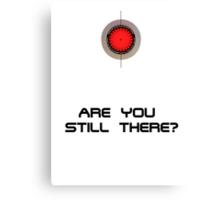 "Portal Turret ""Are you still there?"" Canvas Print"
