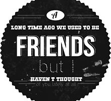 A LONG TIME AGO WE USED TO BE FRIENDS by Emi Bourke