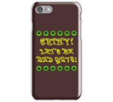 Let's Be Bad Guys! iPhone Case/Skin