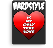 Hardstyle is my only true love Canvas Print
