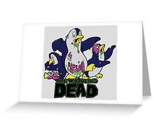 The Waddling Dead Greeting Card