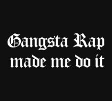 Gangsta Rap Made Me Do It Kids Clothes