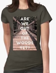Taylor Out Of The Woods Womens Fitted T-Shirt