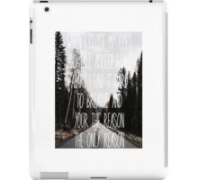 The only reason lyrics iPad Case/Skin