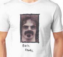 Born Freaky Unisex T-Shirt