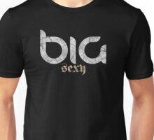 Big Sexy Unisex T-Shirt
