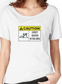 Caution sign. Expect skaters in this area. Women's Relaxed Fit T-Shirt