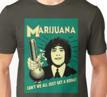 Can't we all just get a bong? Unisex T-Shirt